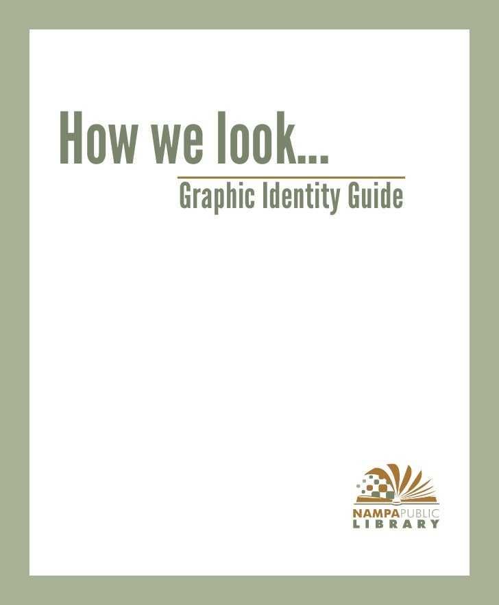 How we look...      Graphic Identity Guide