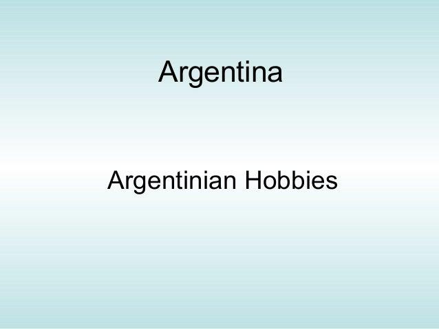 Argentinian Hobbies Argentina