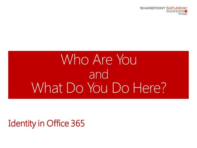 Identity in office 365   sps michigan 2013