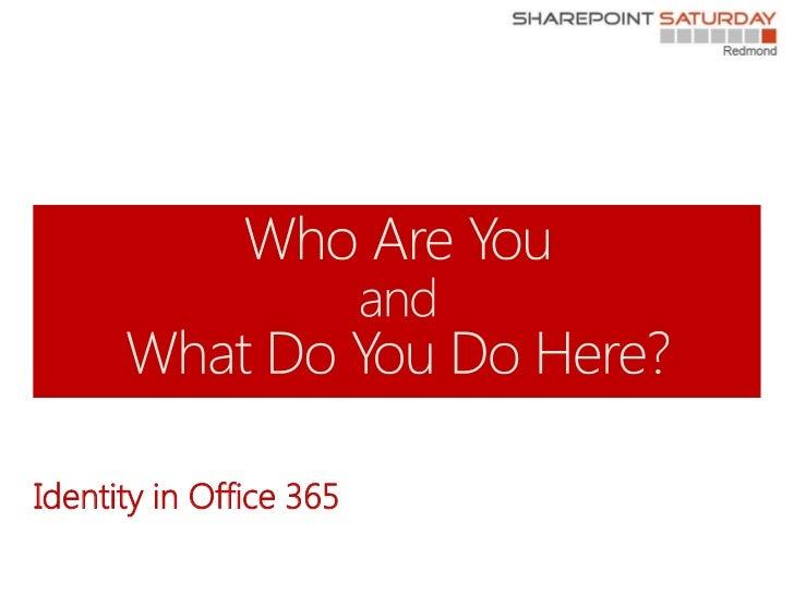 Identity in Office 365  - SPS Redmond 2012