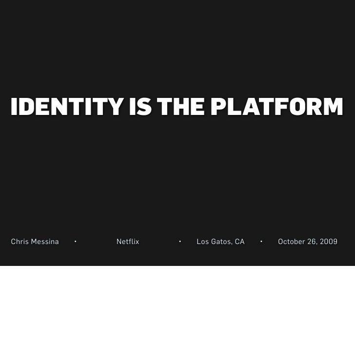 Identity is the platform (Netflix)