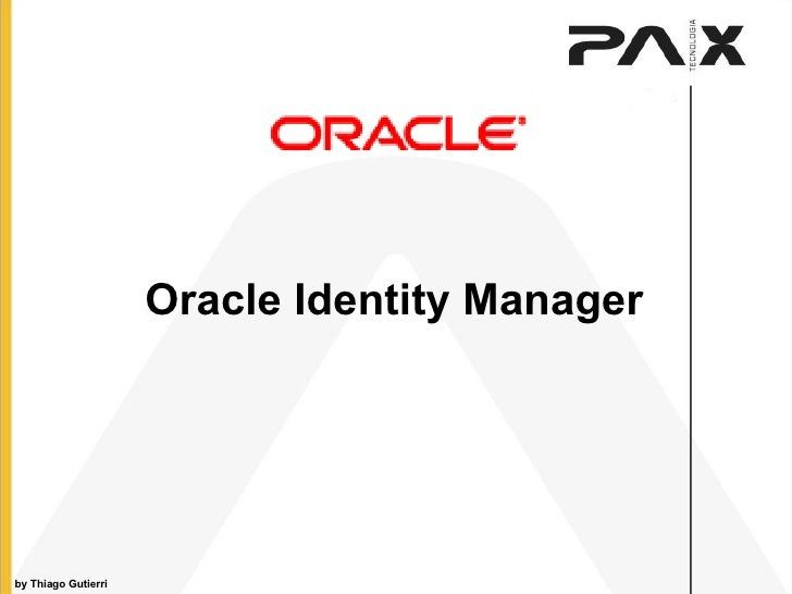 by Thiago Gutierri Oracle Identity Manager