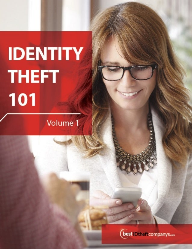 Introduction Chapter 1: What is Identity Theft? • Financial Theft • Utility Theft • Tax Return Theft • Benefits Theft • Vo...