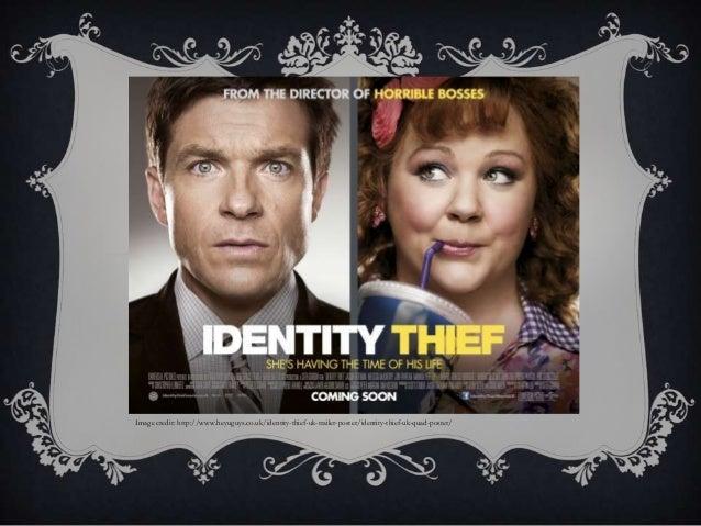Image credit: http://www.heyuguys.co.uk/identity-thief-uk-trailer-poster/identity-thief-uk-quad-poster/