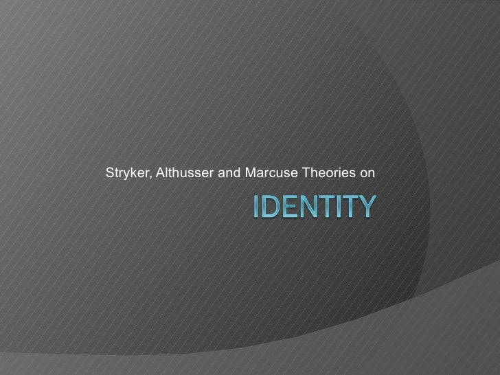 Stryker, Althusser and Marcuse Theories on