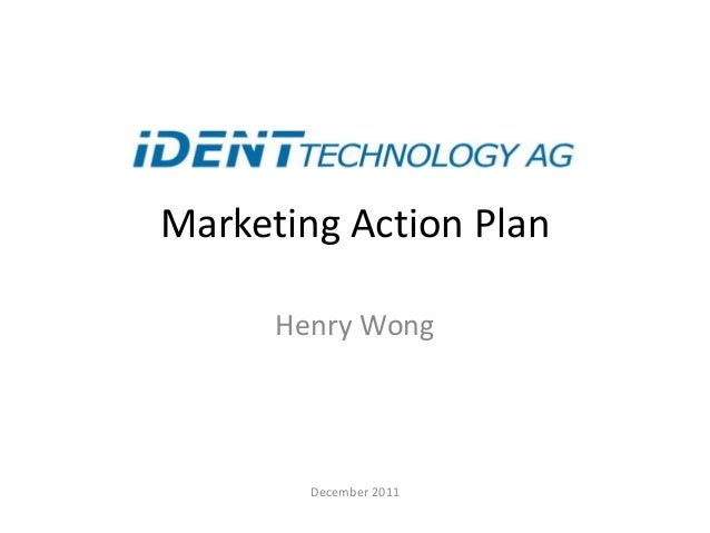 Marketing Action PlanHenry WongDecember 2011