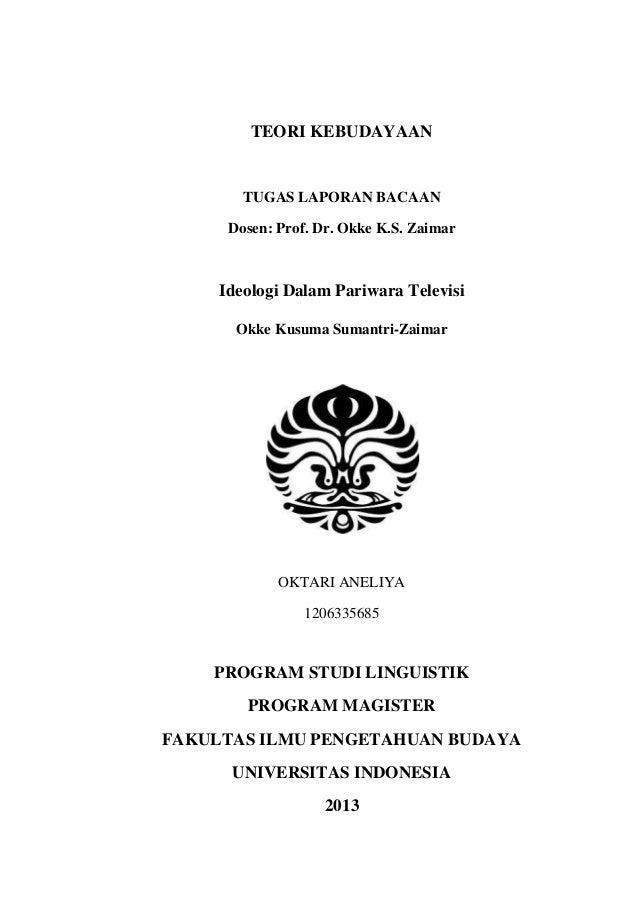 TEORI KEBUDAYAANTUGAS LAPORAN BACAANDosen: Prof. Dr. Okke K.S. ZaimarIdeologi Dalam Pariwara TelevisiOkke Kusuma Sumantri-...