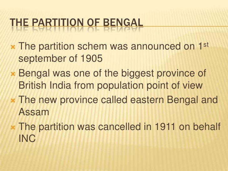 partition of bengal The partition was part of the demise of the british raj location of the indian state of west bengal and bangladesh, which was formerly east bengal and east pakistan, on a map of southern asia the partition of bengal in 1947, part of the partition of india , divided the british indian province of bengal based on the radcliffe line between india and.