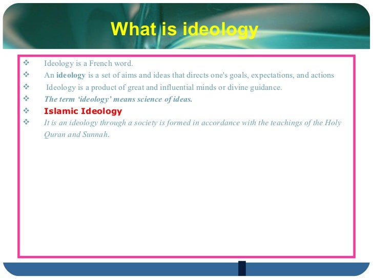 What is ideology <ul><li>Ideology is a French word. </li></ul><ul><li>An  ideology  is a set of aims and  ideas  that dire...