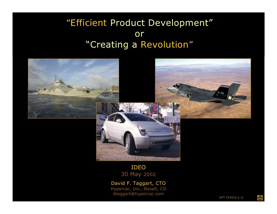 """Efficient Product Development""                or     ""Creating a Revolution""                IDEO             30 May 2002 ..."