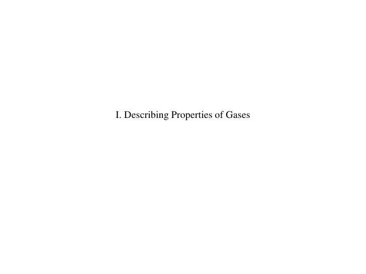 I. Describing Properties of Gases <br />