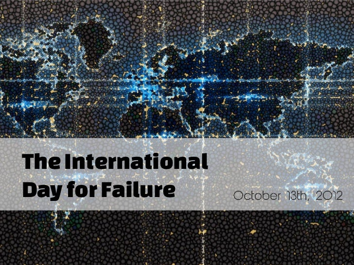 Why You Must Celebrate Failure this year - The International Day for Failure
