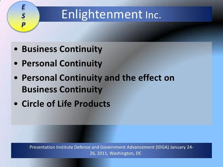 E S p Enlightenment Inc. Business Continuity Personal Continuity Personal Continuity and the effect on Business Continuity...
