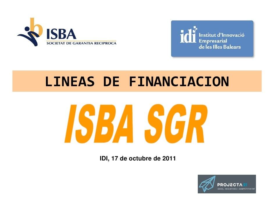 LINEAS DE FINANCIACION      IDI, 17 de octubre de 2011