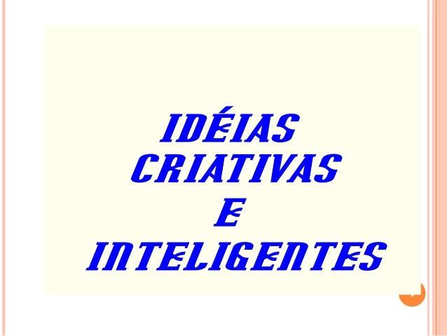 IDÉIAS  CRIATIVAS      EINTELIGENTES               1
