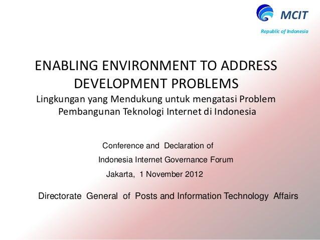 MCIT                                                     Republic of IndonesiaENABLING ENVIRONMENT TO ADDRESS     DEVELOPM...