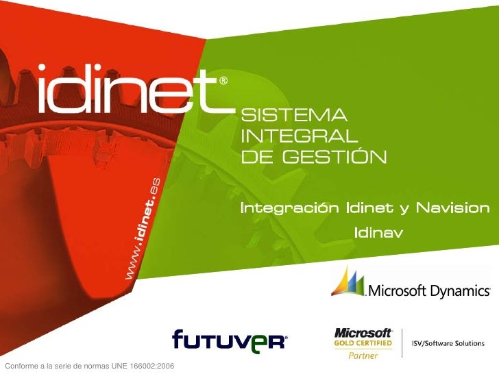 Integración Idinet y Navision                                                             IdinavConforme a la serie de nor...