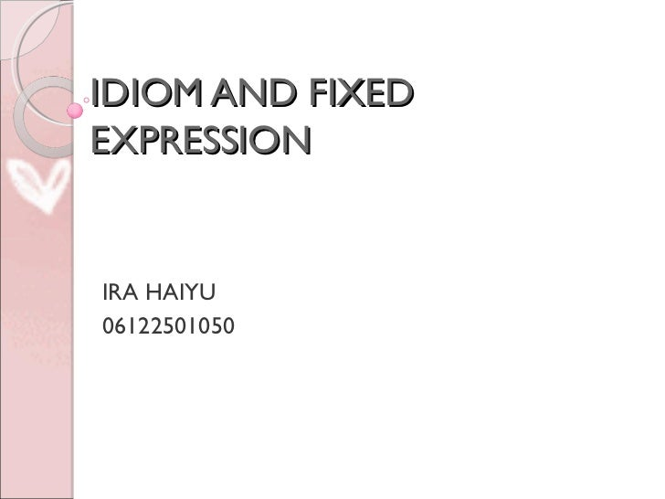 Idiom and fixed expression