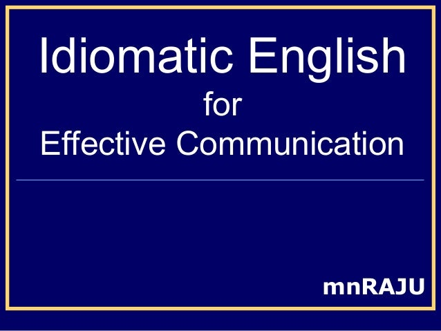 Idiomatic English for Effective Communication  mnRAJU