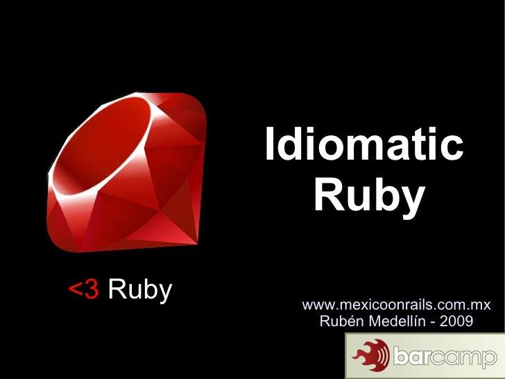 Idiomatic Ruby