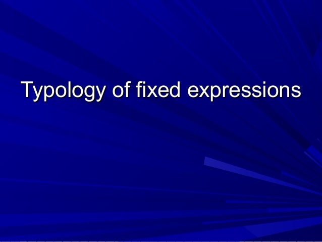 Typology of fixed expressions