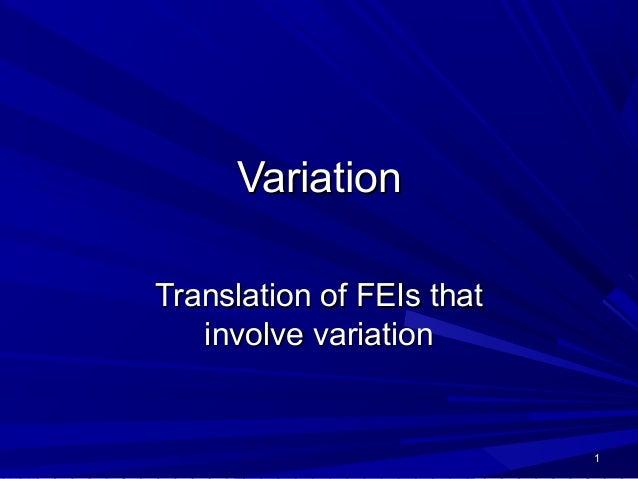 VariationTranslation of FEIs that   involve variation                           1