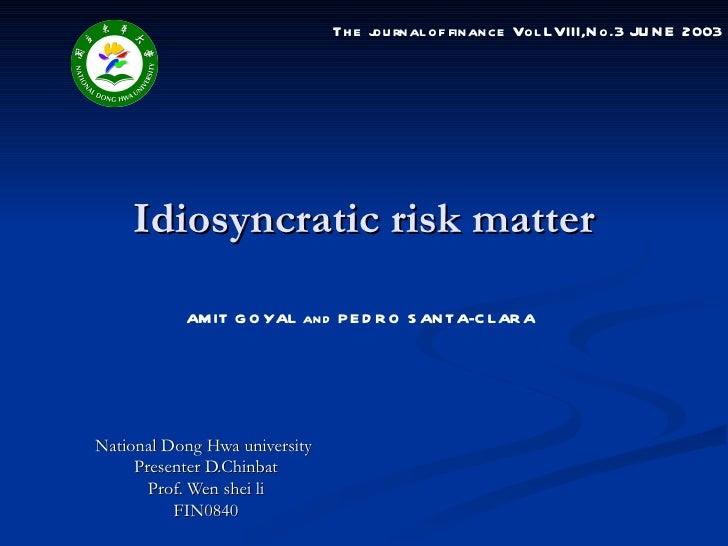 Th e j rnal of finance Vol LVIII,N o.3 JU N E 2003                                     ou    Idiosyncratic risk matter    ...