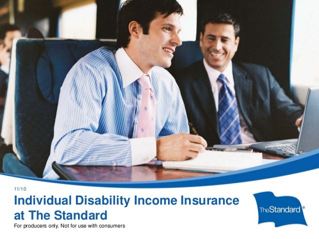 © 2010 Standard Insurance Company 11399PPT (Rev 11/10) Individual Disability Income Insurance at The Standard For producer...