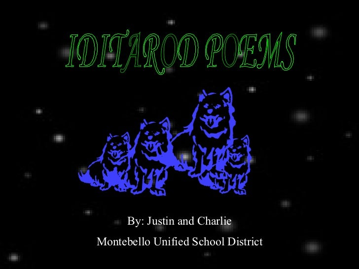 IDITAROD POEMS By: Justin and Charlie Montebello Unified School District