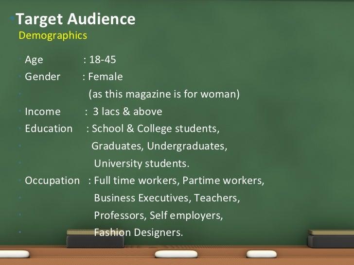 <ul><li>Age  : 18-45 </li></ul><ul><li>Gender  : Female </li></ul><ul><li>(as this magazine is for woman) </li></ul><ul><l...