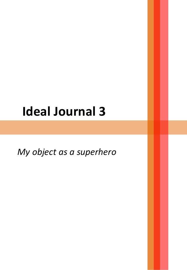 Ideal Journal 3 My object as a superhero