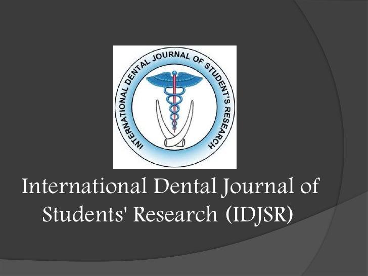 International Dental Journal of  Students Research (IDJSR)