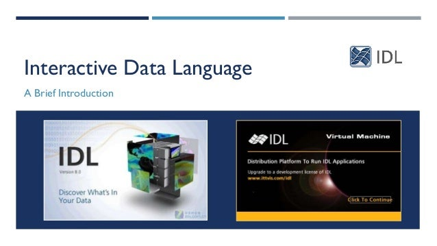 Interactive Data Language A Brief Introduction