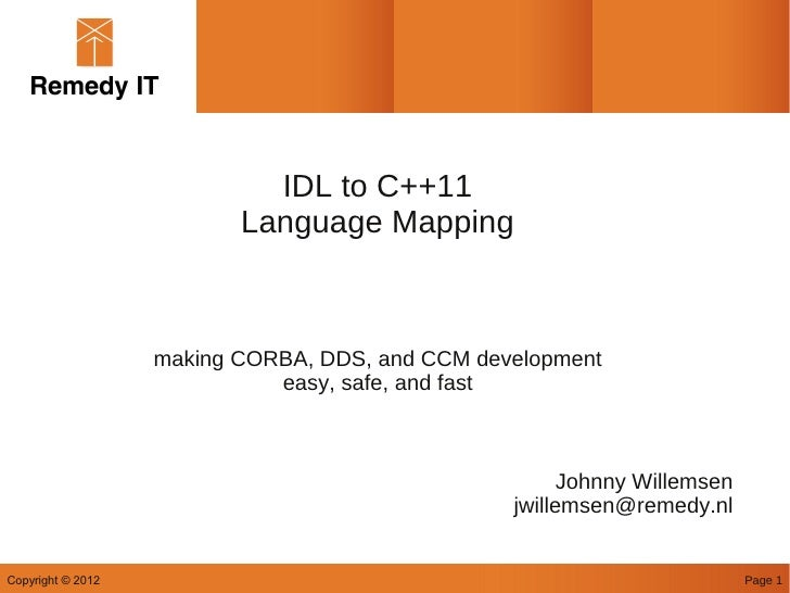 IDL to C++11                          Language Mapping                   making CORBA, DDS, and CCM development           ...