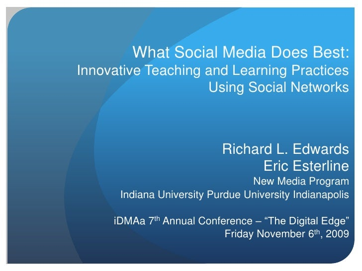 What Social Media Does Best:Innovative Teaching and Learning Practices                    Using Social Networks           ...