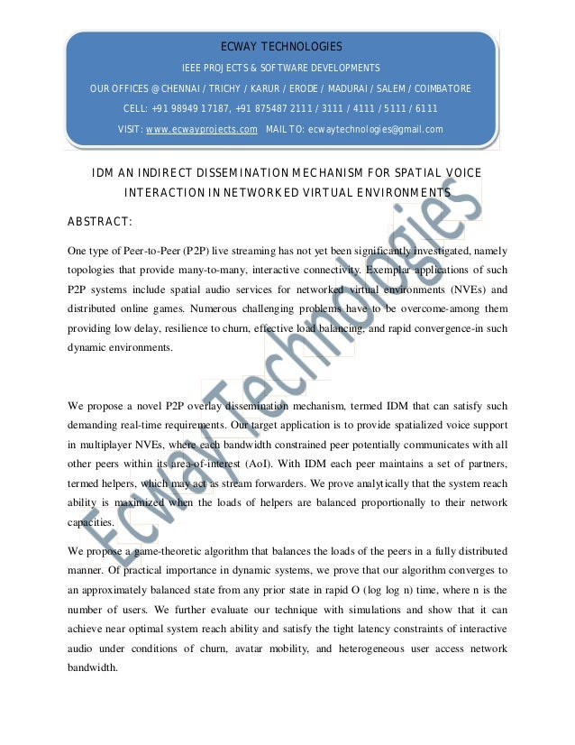 IDM AN INDIRECT DISSEMINATION MECHANISM FOR SPATIAL VOICE INTERACTION IN NETWORKED VIRTUAL ENVIRONMENTS ABSTRACT: One type...