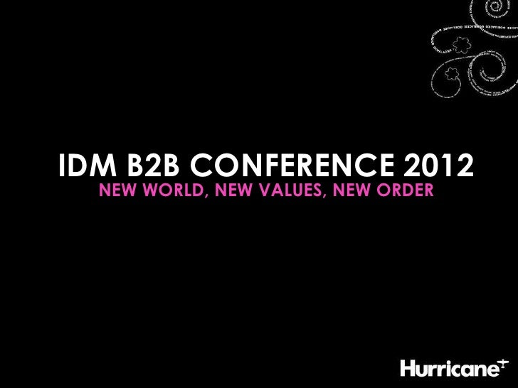 The IDM B2B Conference Social & Content Strategy 2012