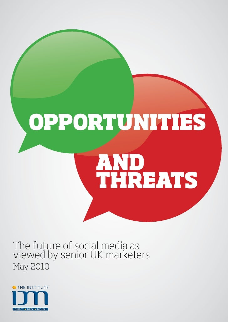 OppOrtunities                   and                  threats   The future of social media as viewed by senior UK marketers...