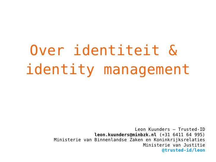 Leon Kuunders – Trusted-ID [email_address]  (+31 6411 64 995) Ministerie van Binnenlandse Zaken en Koninkrijksrelaties Min...