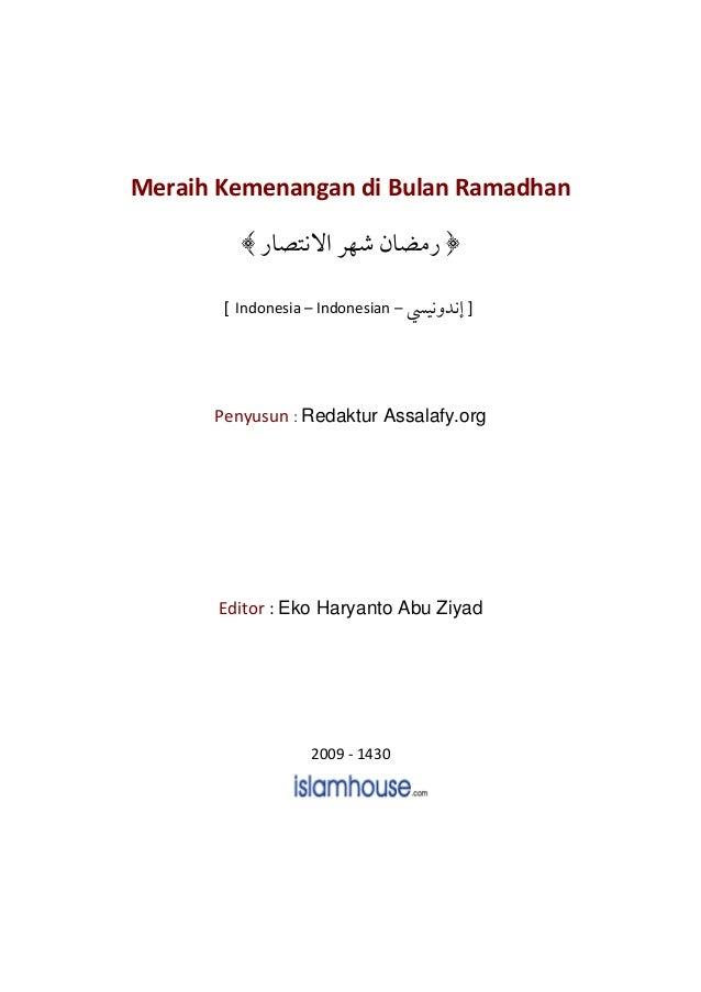 Meraih Kemenangan di Bulan Ramadhan ¯ [ Indonesia – Indonesian – ] Penyusun : Redaktur Assalafy.org Editor : Eko Haryanto ...