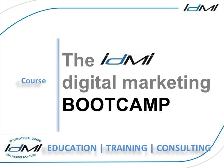 For More information on our courses and services The digital marketing BOOTCAMP Course EDUCATION | TRAINING | CONSULTING