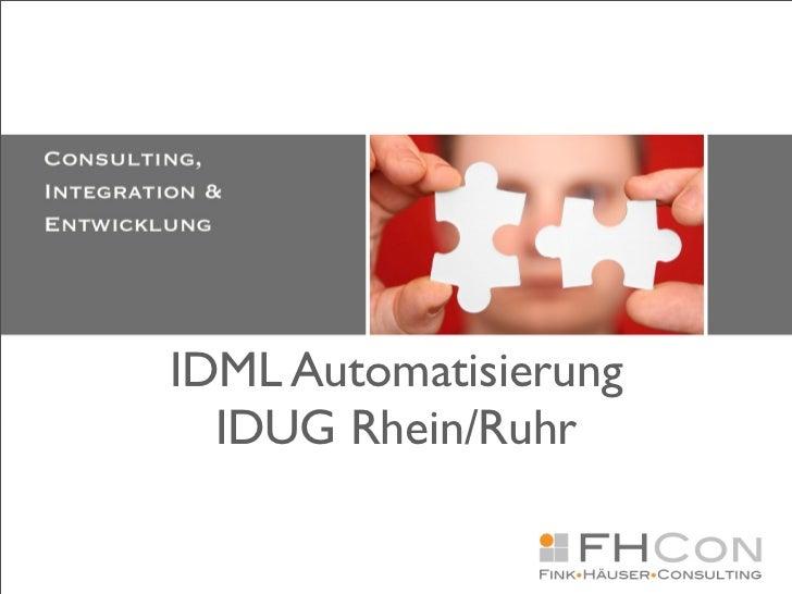 IDML Automatisierung  IDUG Rhein/Ruhr