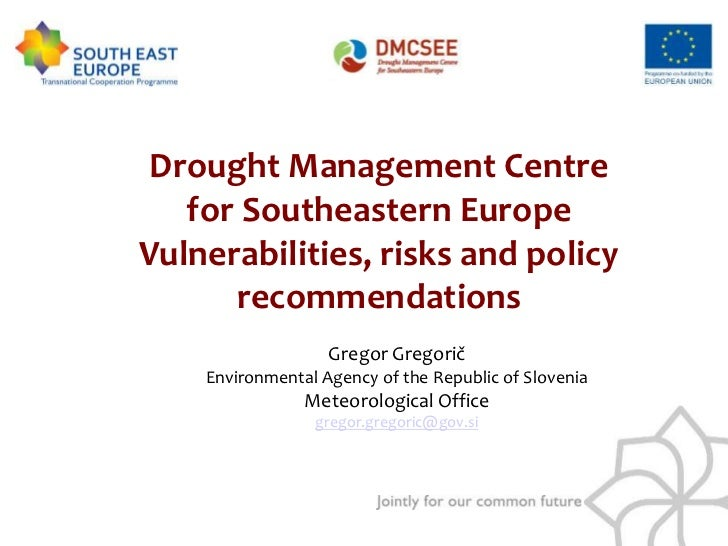 Drought Management Centre for Southeastern Europe by Gregor Gregoric, Slovenian Environmental Agency