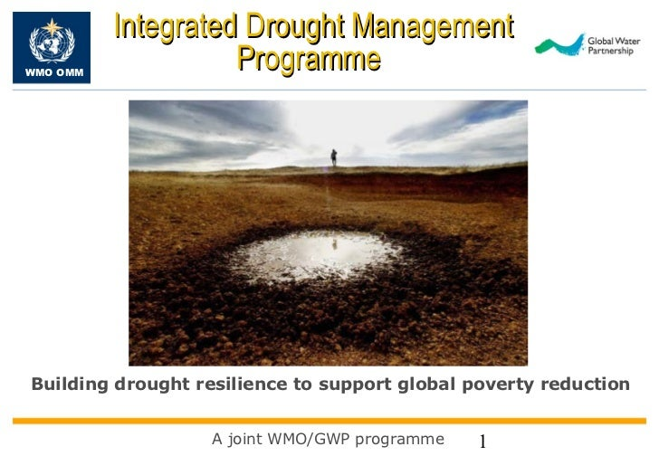 Integrated Drought ManagementWMO OMM                    ProgrammeBuilding drought resilience to support global poverty red...