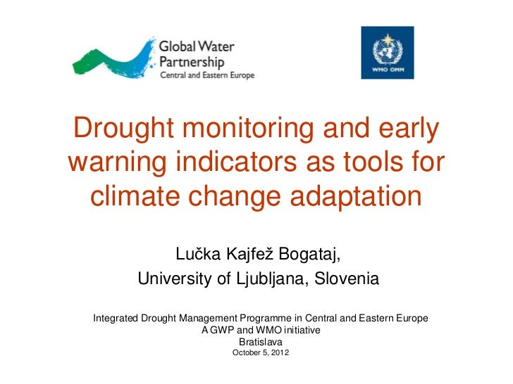 Drought monitoring and earlywarning indicators as tools for climate change adaptation               Lučka Kajfež Bogataj, ...