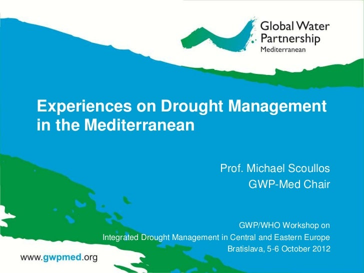 Experience on Drought Management in the Mediterranean by Michael Scoullos, GWP Mediterranean
