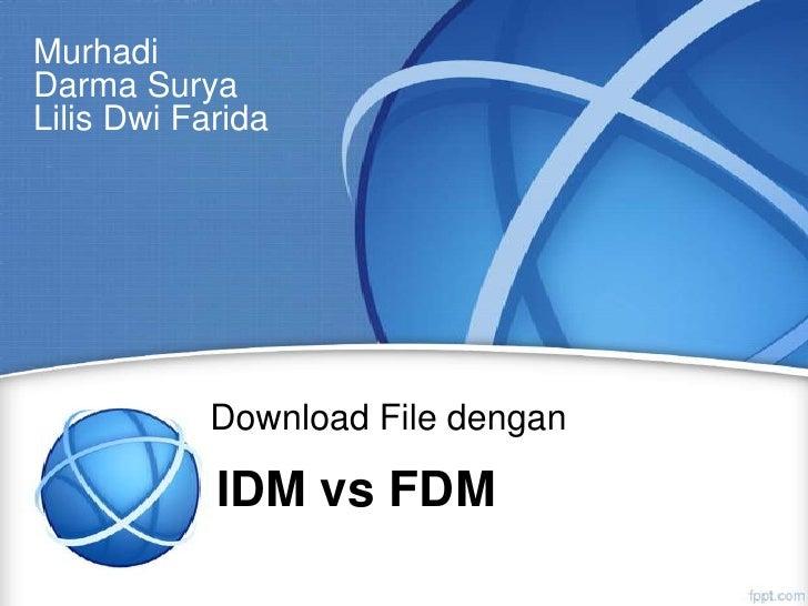 Idm vs fdm