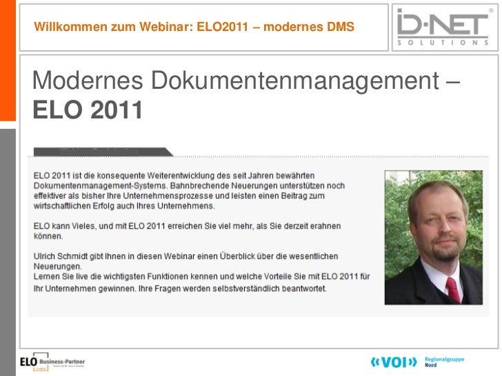 Willkommen zum Webinar: ELO2011 – modernes DMSModernes Dokumentenmanagement –ELO 2011                                     ...