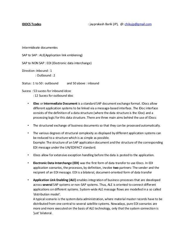 IDOCS Tcodes  : jayprakash Barik (JP), @: chikujp@gmail.com  Intermideate documentes SAP to SAP : ALE(Application link emb...