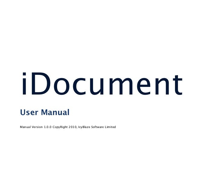 iDocumentUser ManualManual Version 1.0.0 CopyRight 2010, IcyBlaze Software Limited